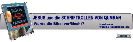 Jesus und die Schriftrollen von Qumran - Wurde die Bibel verfälscht